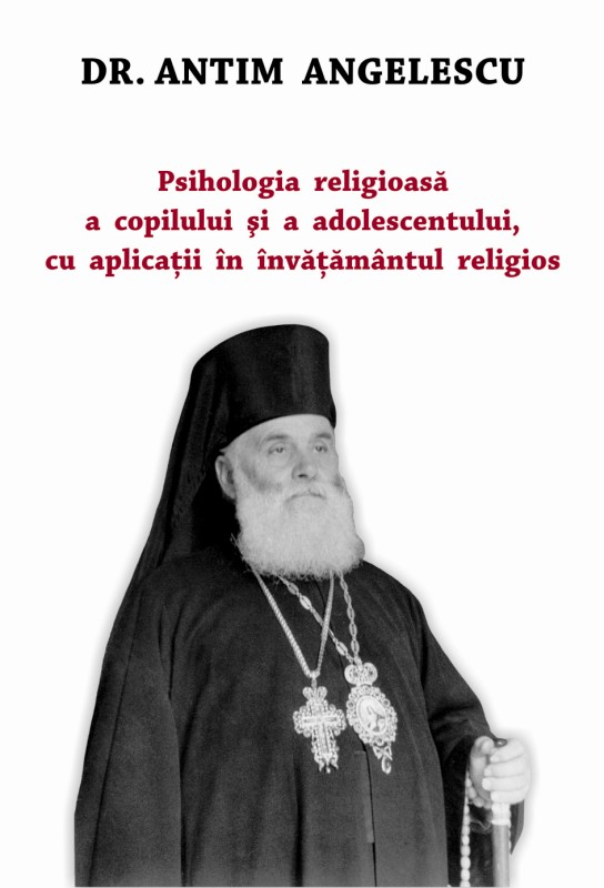Photo of ANTIM ANGELESCU :  PSIHOLOGIA RELIGIOASĂ, UN POSTULAT AL ÎNVĂȚĂMÂNTULUI   (partea I)