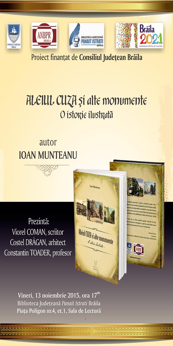 """Lansare de carte """"Aleiul Cuza şi alte monumente – o istorie ilustrată"""