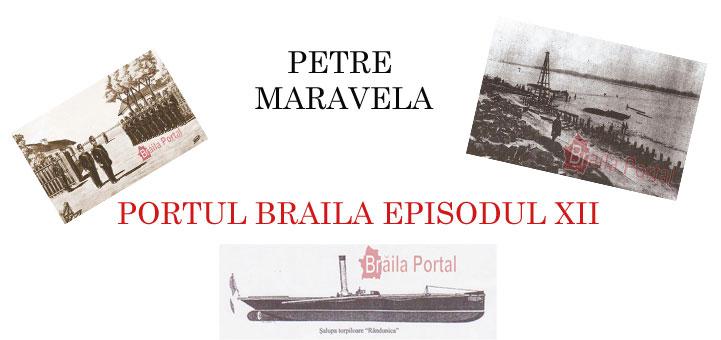 PORTUL BRĂILA de Petre Maravela – Episodul XII