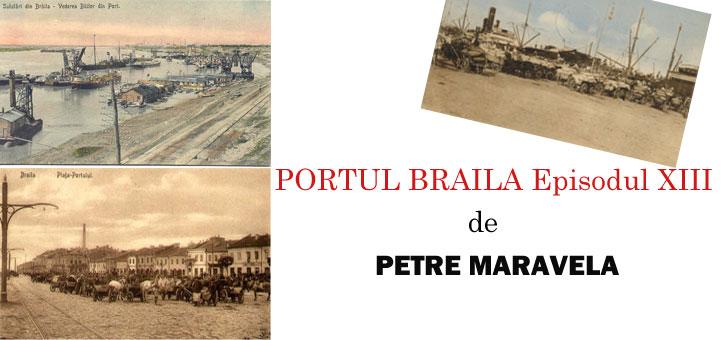 PORTUL BRĂILA de Petre Maravela – Episodul XIII