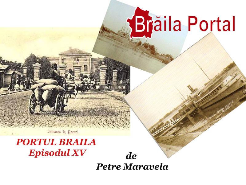 PORTUL BRĂILA de Petre Maravela – Episodul XV