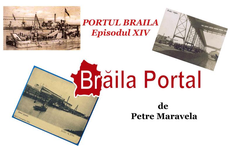 PORTUL BRĂILA de Petre Maravela – Episodul XIV