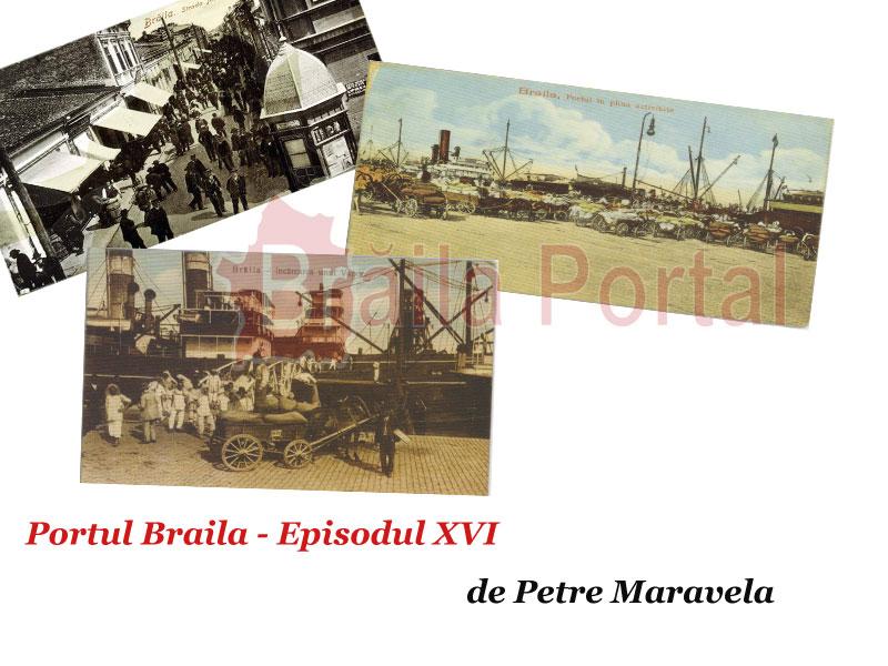 PORTUL BRĂILA de Petre Maravela – Episodul XVI