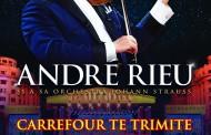 Carrefour pune in joc 116 invitatii duble la concertul extraodinar al regelui valsului, André Rieu